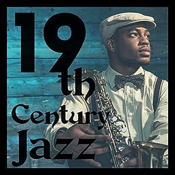 19th Century Jazz: Old School Instrumental Music in Retro Style