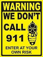我々はあなた自身のリスクブリキメタルサインで911を入力しないでください