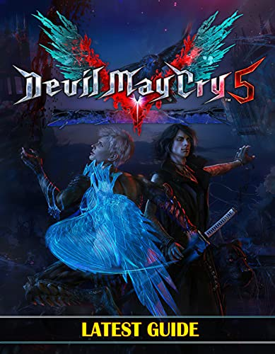 Devil May Cry 5: LATEST GUIDE: Everything You Need To Know About Devil May Cry 5 Game; A Detailed Guide (English Edition)