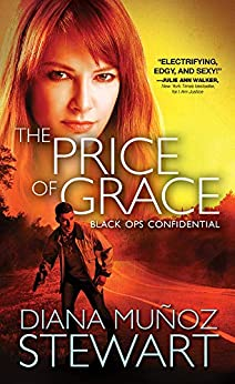 The Price of Grace (Black Ops Confidential Book 2) by [Diana Muñoz Stewart]