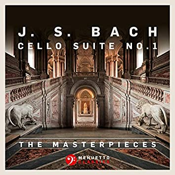 The Masterpieces - Bach: Suite for Violoncello Solo No. 1 in G Major, BWV 1007