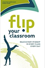 Flip Your Classroom: Reaching Every Student in Every Class Every Day (English Edition) eBook Kindle