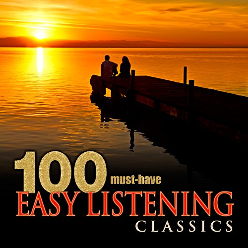 100 Must-Have Easy Listening Cla...