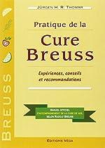 Pratique de la Cure Breuss - Expériences, conseils et recommandations de Jürgen Thomar