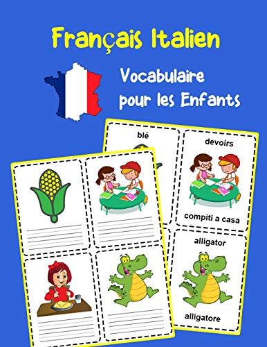 Français Italien Vocabulaire pour les Enfants: Apprenez 200 premiers mots de base