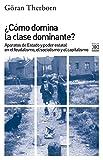 ¿Cómo domina la clase dominante?. Aparatos de Estado y poder estatal en el feudalismo, el socialismo y el capitalismo: 1201 (Siglo XXI de España General)