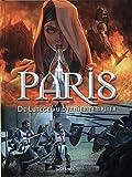 Paris, Tome 1 - De Lutèce au dernier templier : De -52 à 1314 ap. J.-C.