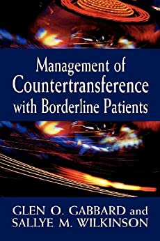 Management of Countertransference with Borderline Patients by [Glen O. Gabbard, Sallye M. Wilkinson]