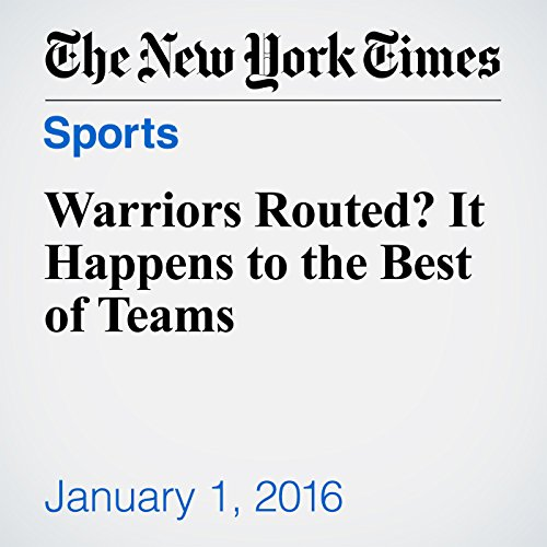 Warriors Routed? It Happens to the Best of Teams cover art