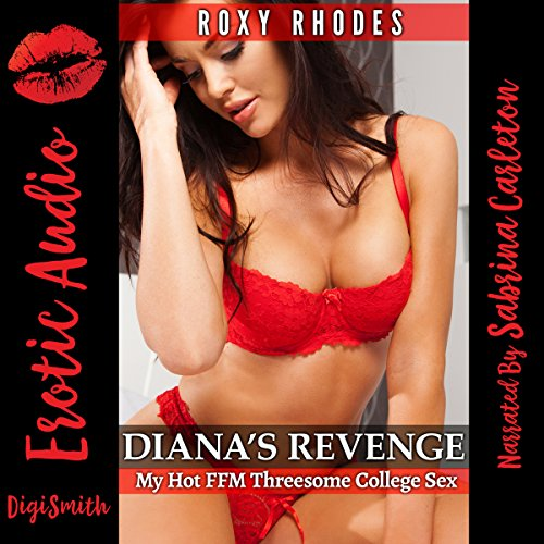 Diana's Revenge: My Hot FFM Threesome College Sex cover art