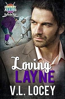 Loving Layne ( A Hockey Allies Bachelor Bid MM Romance #2) (Hockey Allies Bachelor Bid Series) by [V.L. Locey]