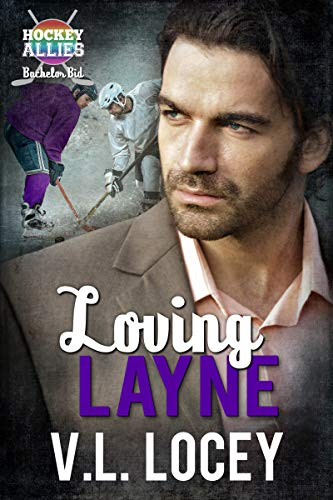 Loving Layne ( A Hockey Allies Bachelor Bid MM Romance #2) (Hockey Allies Bachelor Bid Series) (English Edition)