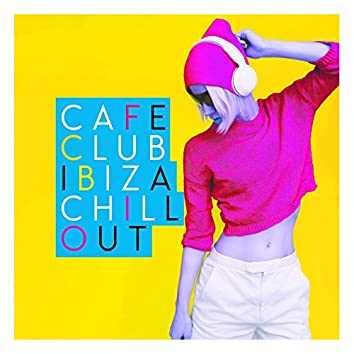 Cafe Club Ibiza Chill Out
