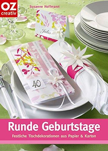 Runde Geburtstage: Festliche Tischdekorationen aus Papier und Karton (Creativ-Taschenbuecher. CTB)