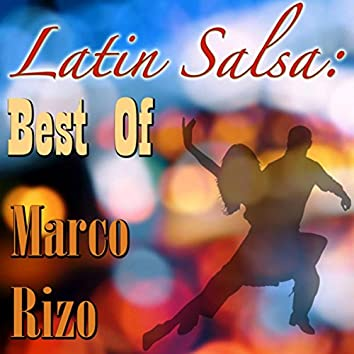 Latin Salsa: Best Of Marco Rizo