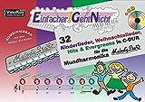 Einfacher!-Geht-Nicht: 32 Kinderlieder, Weihnachtslieder, Hits & Evergreens in C-DUR – für die Mundharmonika Melody Star® mit CD: Das besondere Notenheft für Anfänger