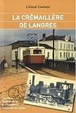 La crémaillère de Langres - Premier chemin de fer à crémaillère construit en France