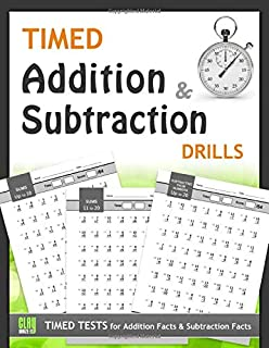 Timed Addition and Subtraction Drills: Timed Tests for Addition Facts and Subtraction Facts