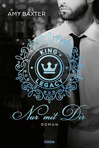 King's Legacy - Nur mit dir: Roman (Bartenders of New York, Band 2)
