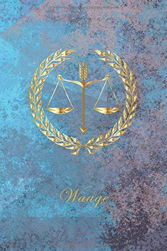Waage: Sternzeichen Waage Notizbuch Notizen Journal Tagebuch Ideenbuch Notizheft mit persönlichen Sternzeichen. 120 Seiten kariert soft Cover DIN A5
