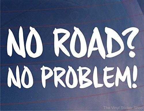 Nr. Road kein PROBLEM! Lustige Off Road Auto/Van/Fenster Sticker/Decal /