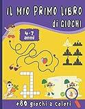 Il mio primo libro di giochi: Per bambini dai 4 ai 7 anni - Più di 80 giochi a colori - Parole intrecciate, sudoku , Unisci i puntini, Trova le ... Cerca e trova -Un regalo ideale per i bambini