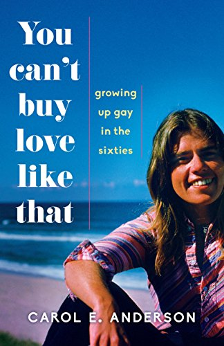 Book: You Can't Buy Love Like That - Growing Up Gay in the Sixties by Carol E. Anderson