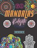 Relájate coloreando 60 mándalas libro para adultos: Cuaderno contiene 60 magnificas ilustraciones diferentes de mándalas, libro de pintar para ... paz y creatividad 120 paginas (8,5x11in)