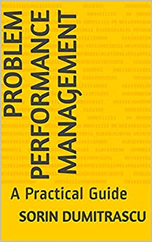 Problem Performance Management: A Practical Guide by [Sorin Dumitrascu]
