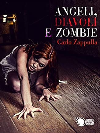 Angeli, Diavoli e Zombie