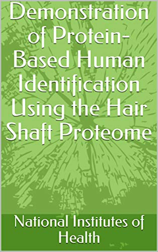 Demonstration of Protein-Based Human Identification Using the Hair Shaft Proteome (English Edition)