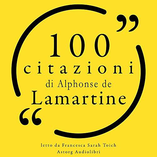 Couverture de 100 citazioni di Alphonse de Lamartine