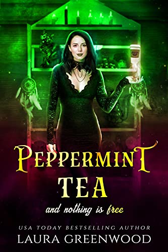 Peppermint Tea And Nothing Is Free Laura Greenwood