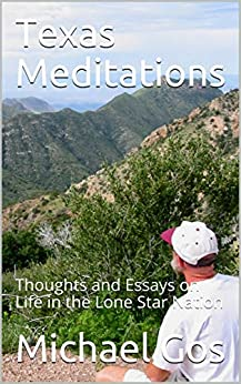 [Michael Gos]のTexas Meditations: Thoughts and Essays on Life in the Lone Star Nation (English Edition)