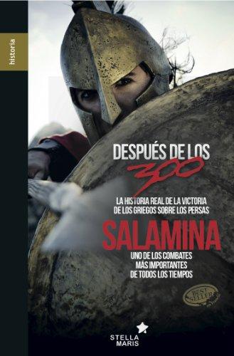 Salamina: La historia real de la victoria de los griegos sobre los persas (Spanish Edition)