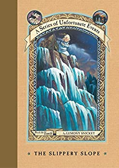 A Series of Unfortunate Events #10: The Slippery Slope by [Lemony Snicket, Brett Helquist, Michael Kupperman]