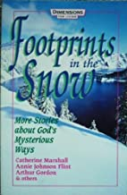 Footprints in the Snow: More Stories About God's Mysterious Ways by Catherine Marshall (1992-10-03)