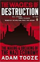Wages Of Destruction by Adam Tooze (July 31 2007)