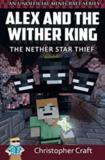 Alex and The Wither King: The Nether Star Thief: 1