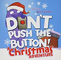 Don't Push the Button!: A Christmas Adventure