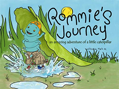 Rommie's journey: an amazing adventure of a little caterpillar by [Marie Al, Leah Turner]