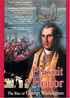 Pursuit of Honor - The Rise of George Washington