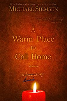A Warm Place to Call Home: A Demon's Story by [Michael Siemsen]
