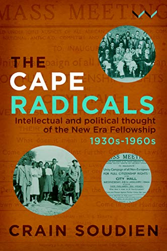 Cape Radicals: Intellectual and political thought of the New Era Fellowship, 1930s-1960s (English Edition)
