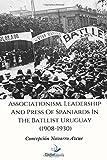 Associationism, Leadership and Press of Spaniards in the Batllist Uruguay (1908-1930)