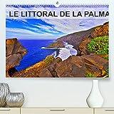 LE LITTORAL DE LA PALMA (Premium, hochwertiger DIN A2 Wandkalender 2022, Kunstdruck in Hochglanz): Coulées de lave, falaises abruptes, plages de sable ... Bonita ». (Calendrier mensuel, 14 Pages )