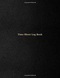 Time Sheet Log Book: Simple timesheet hours tracking journal for small business owners, freelancers and individual project...