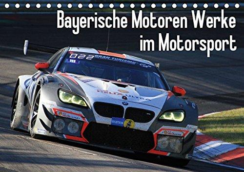 Bayerische Motoren Werke im Motorsport (Tischkalender 2019 DIN A5 quer): BMW Motorsport Fotos aus der Saison 2016 (Monatskalender, 14 Seiten ) (CALVENDO Sport)
