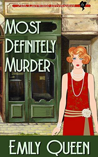 Most Definitely Murder: A 1920s Mystery (Mrs. Lillywhite Investigates Book 6)