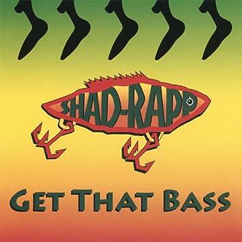 Get That Bass